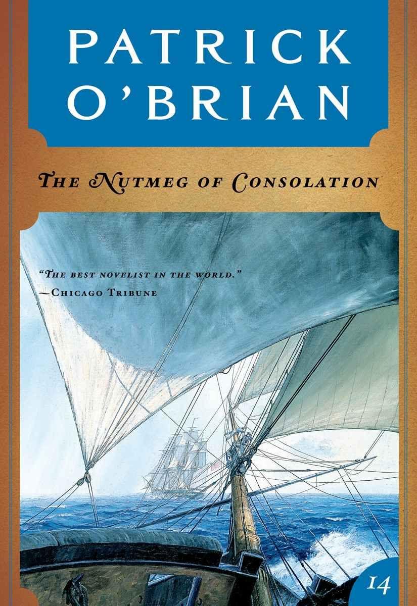 Amazon.com: The Nutmeg of Consolation (Vol. Book 14) (Aubrey/Maturin Novels) eBook: Patrick O'Brian: Kindle Store