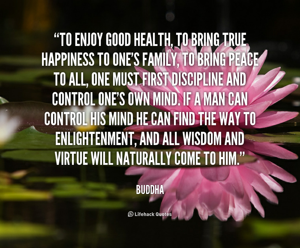Good Health Quotes To Enjoy Good Health To Bring True Happiness To One's Family To