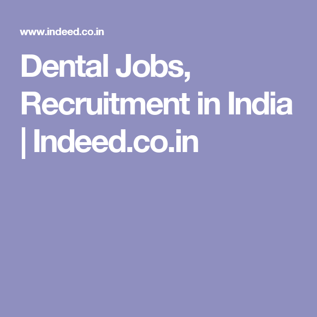 Dental Jobs, Recruitment in India | Indeed co in | Dentimes