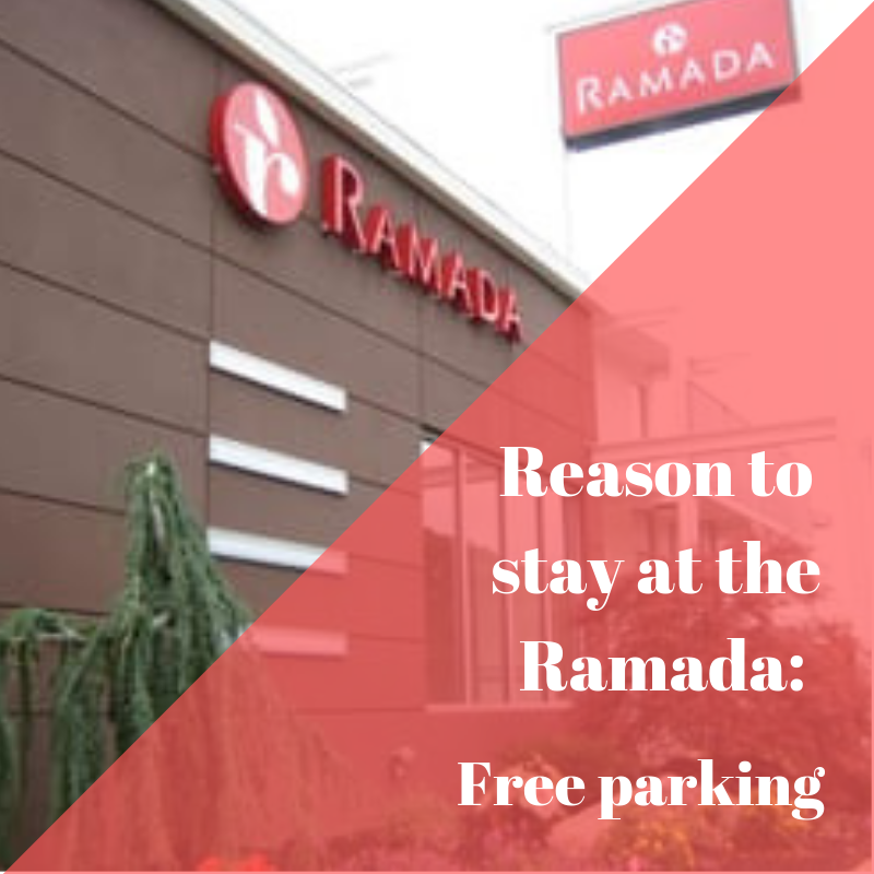 Parking at the Ramada is on us. Ramada