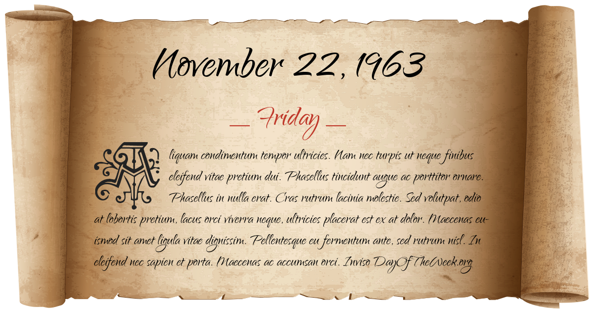 November 22 1963 Day Of The Week Find Out What Day Of The Week Was