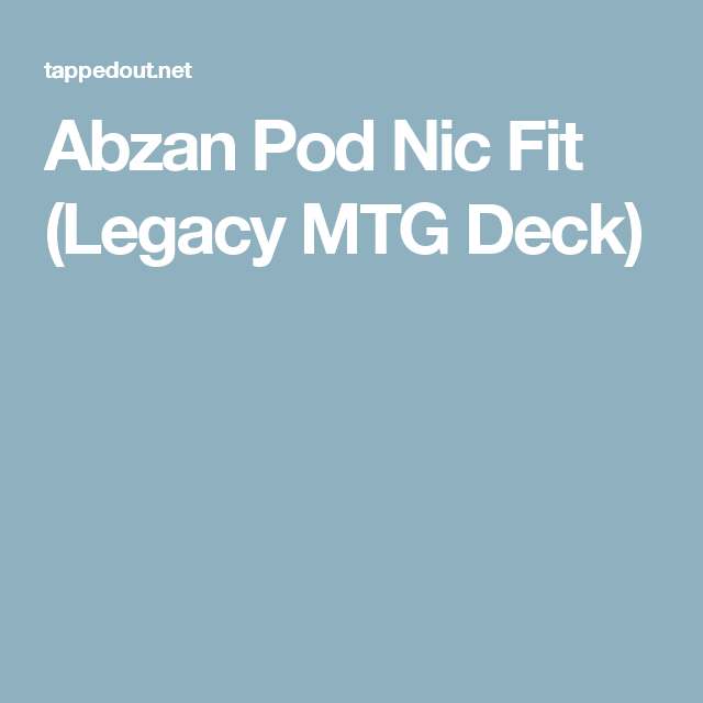 Abzan Pod Nic Fit Legacy Mtg Deck With Images Mtg Decks Mtg Deck