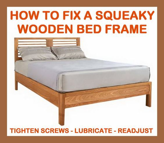 How To Fix A Squeaky Wooden Bed Frame Wooden Bed Frames Bed
