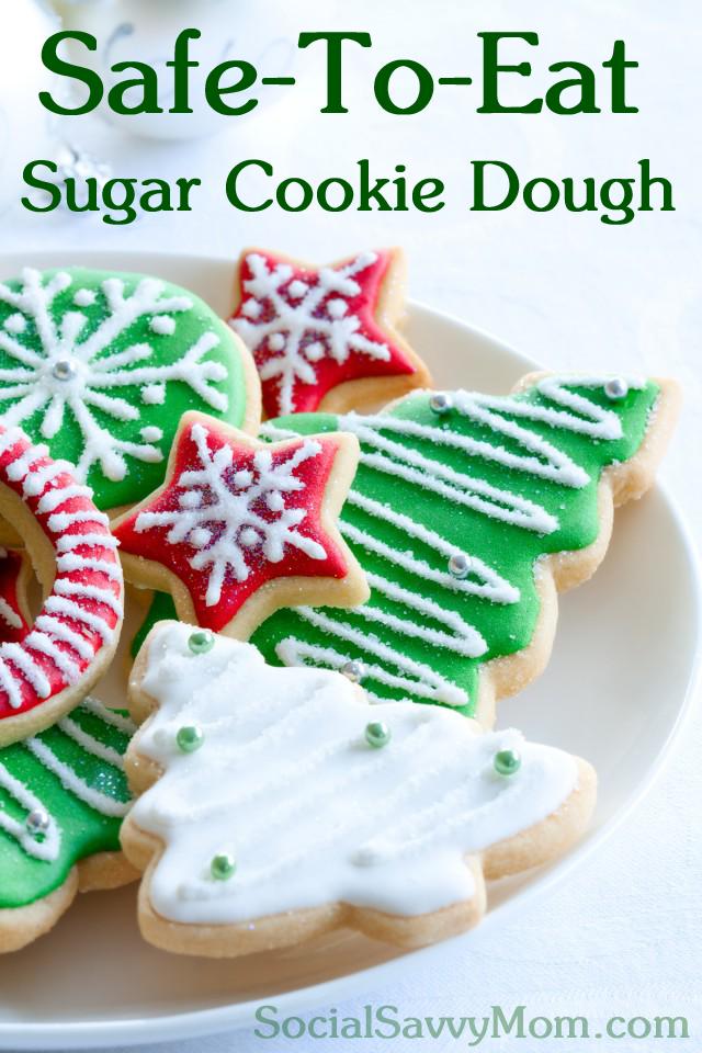 Safe To Eat Sugar Cookie Dough Kiddos Cookies Best Sugar Cookie