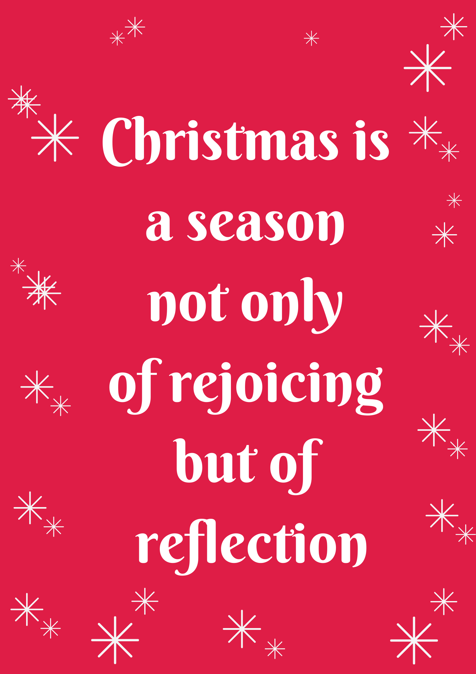 Christmas is a season not only of rejoicing but of