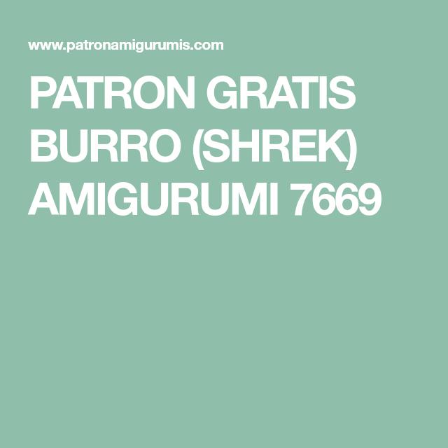 PATRON GRATIS BURRO (SHREK) AMIGURUMI 7669 | Boneco | Amigurumi e
