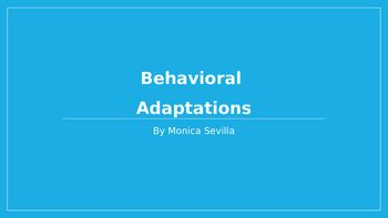 Behavioral Adaptations Powerpoint teaches students about what behavioral…