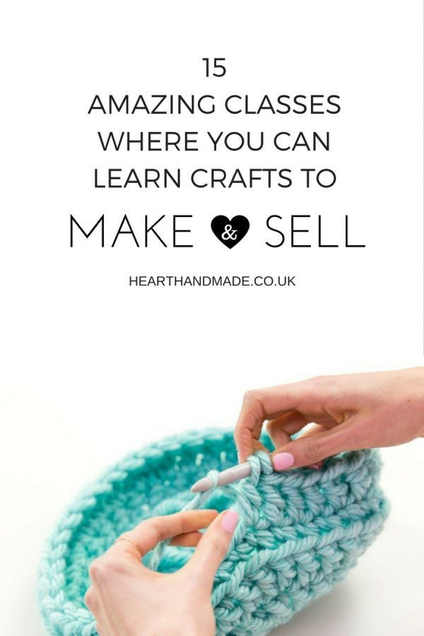 15 Amazing Classes To Can Learn Crafts To Make Sell Crafts To