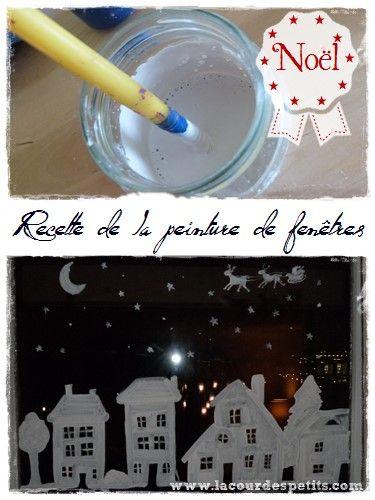 Recette De Peinture De Fenetre Pour Noel La Cour Des Petits Noel Deco Fenetre Noel Creations A Theme Noel
