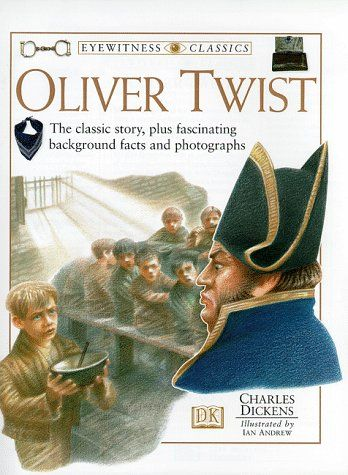 Oliver Twist Eyewitness Classics By Charles Dickens Ot Oliver Twist Classic Books Classic Story