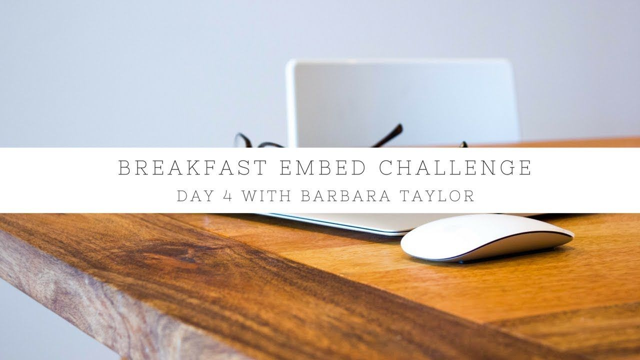 Breakfast Embed Challenge Day 4