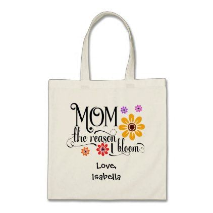 Mom The Reason I Bloom Floral Tote Bag - floral style flower flowers  stylish diy personalize 3dc85a4a0af93