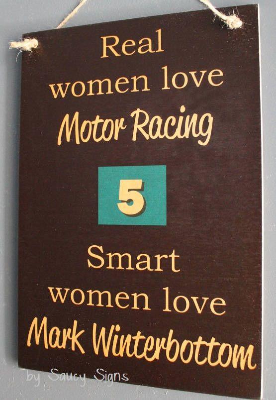 Real Women Love Mark Winterbottom Fan Australian V8 Supercars Drivers Sign Australian V8 Supercars Super Cars Real Women