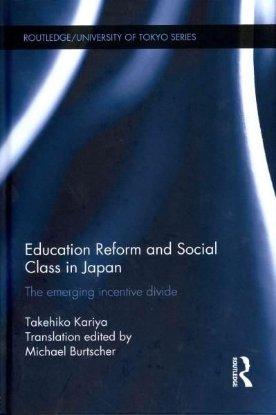 Education Reform and Social Class in Japan: The Emerging Incentive Divide