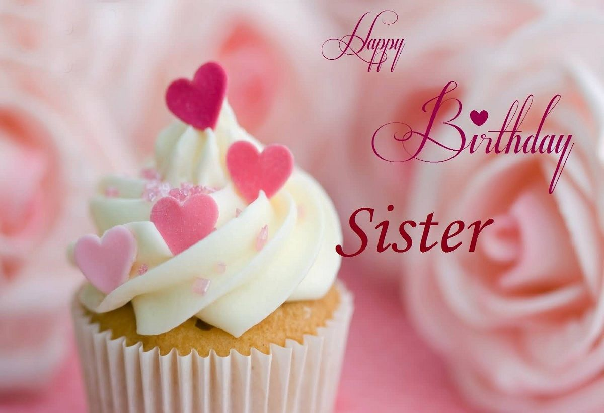 10 Happy Birthday Sister Pics For Cute Sis Free Download Make Her Special By Expressing Just How Much She Means To You In These Few Words