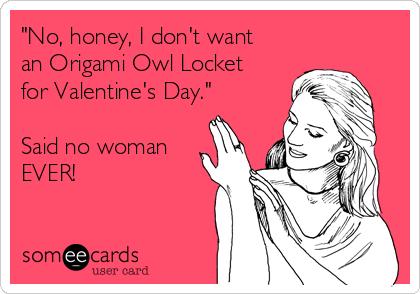 Tell him what you really want, ladies!  #OrigamiOwl #ValentinesDay #Love #CharmedLife  locketsbyjaclynn@yahoo.com