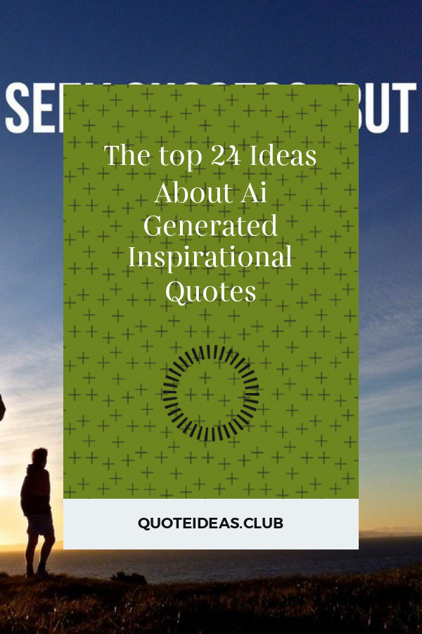 The Top 24 Ideas About Ai Generated Inspirational Quotes Inspirational Quotes Inspirational Quotes For Teens Funny Inspirational Quotes
