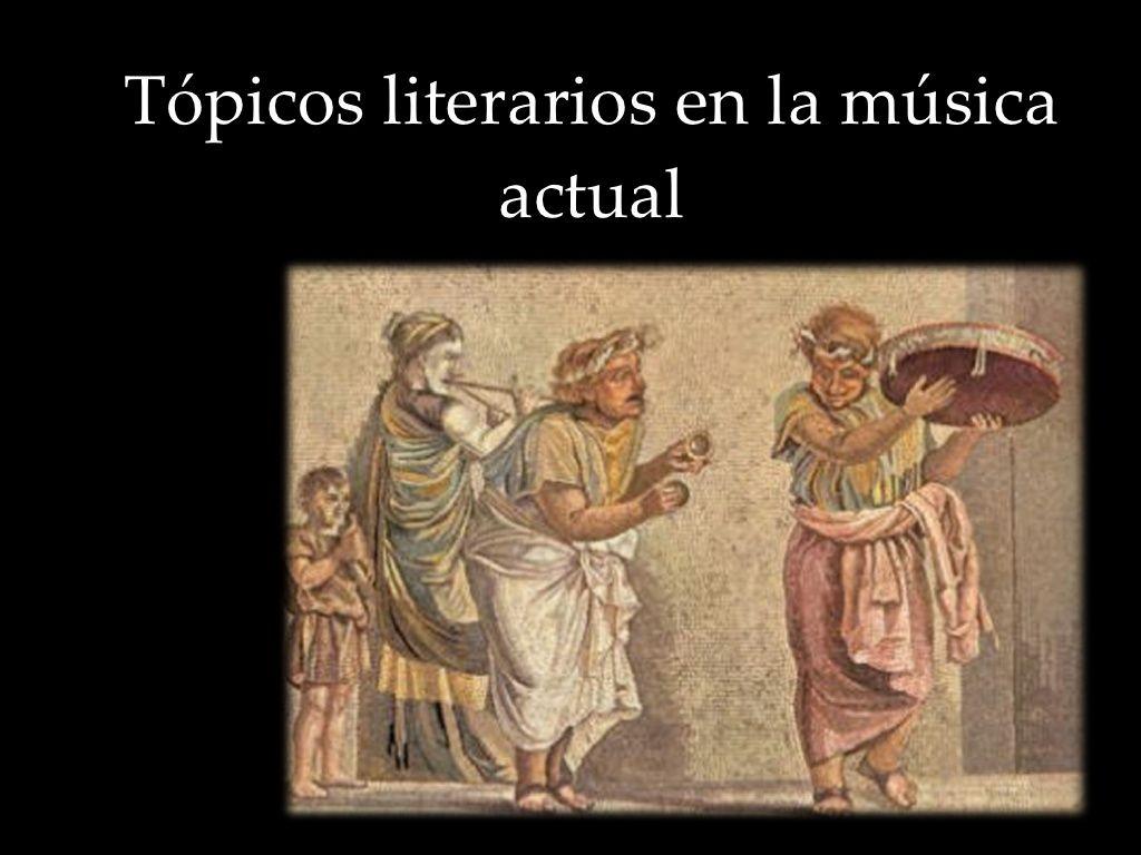 Tópicos literarios en la música actual by Ana Ovando via slideshare