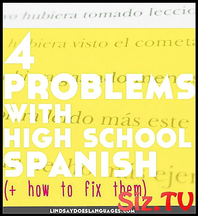 Guest Post 4 Problems With High School Spanish    how to fix them  We have to admit it  There are some problems with high school Spanish    Guest Post 4 Problems With High School Spanish    how to fix them   We have to admit it  There are some problems with high school Spanish     Guest Post 4 Problems With High School Spanish    how to fix them  We have to admit it  There are some problems with high school Spanish
