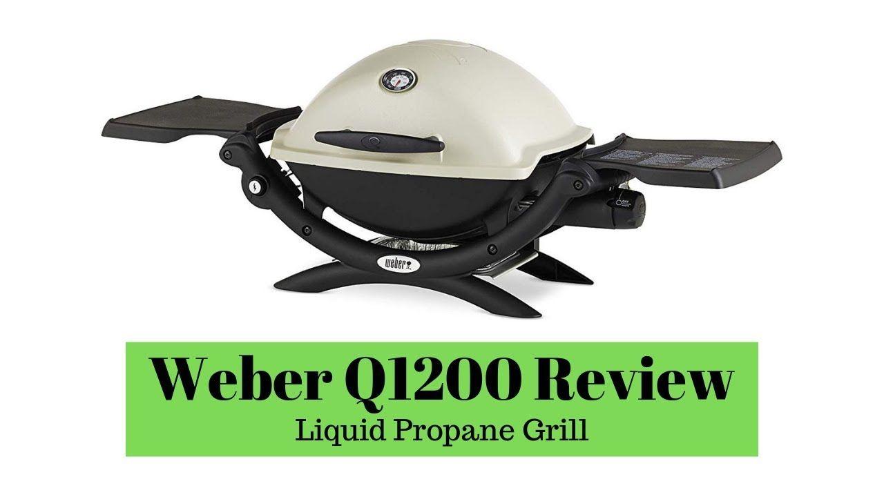 Weber Q1200 Review Liquid Propane Grill Propane Grill Propane Grilling