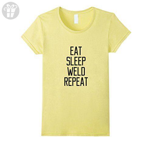 Womens Eat Sleep Weld Repeat Funny Humor Welding Gif Women T Shirt Large Lemon Birthday Shirts21st