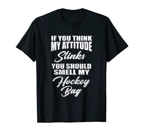 If You Think My Attitude Stinks Smell My Hockey Bag Gift T Shirt Funny Hockey Player Bag Joke Gift In 2020 Mens Tshirts T Shirt My Attitude