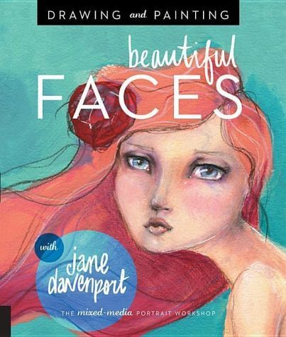 Drawing and Painting Beautiful Faces - Davenport, Jane