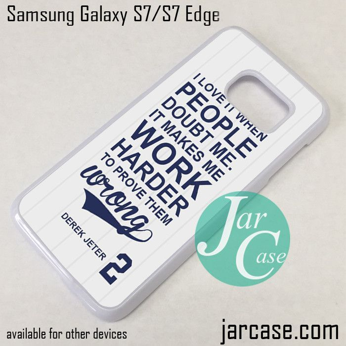 Samsung Quote Custom Derek Jeter 2 Quote Phone Case For Samsung Galaxy S7 & S7 Edge . Inspiration