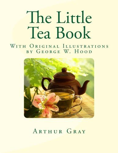 The Little Tea Book With Original Illustrations by George W Hood ** To view further for this item, visit the image link.