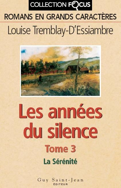 Les Annees Du Silence Tome 3 La Serenite Louise Tremblay
