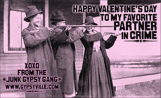 Happy Valentines from Junk Gypsy Gang!  Love their style!