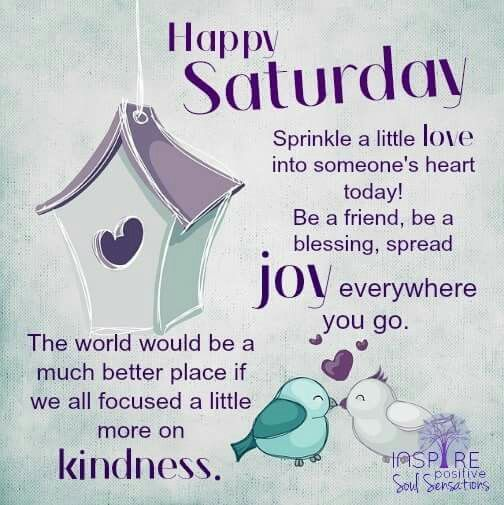 Happy Saturday Sprinkle Love Today Good Morning Inspiration