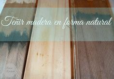 Pintar Madera Con Aceite Quemado.5 Formas De Tenir La Madera De Forma Natural En 2019 Patinas
