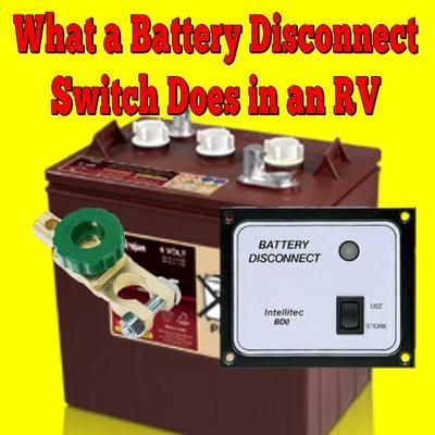 What Does A 12 Volt Battery Disconnect Switch On An Rv Do Camping Accessories Rv Accessories Rv Battery