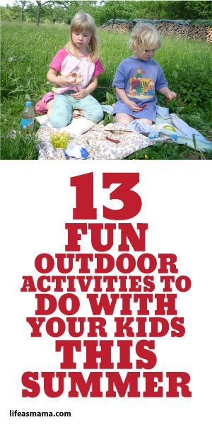13 Fun Outdoor Activities To Do With Your Kids This Summer