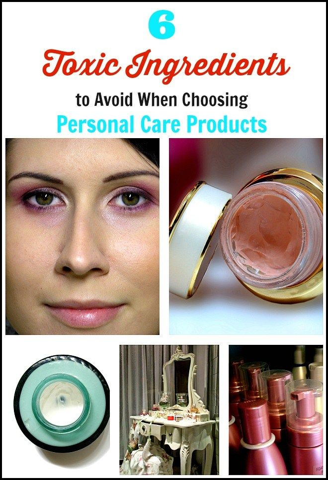 6 Toxic Ingredients to Avoid When Choosing Personal Care ...