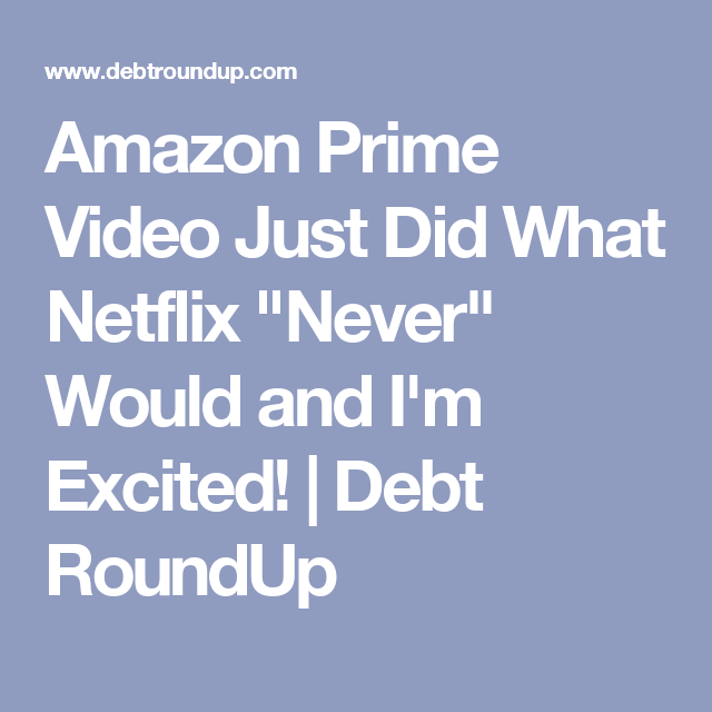 """Amazon Prime Video Just Did What Netflix """"Never"""" Would and I'm Excited! 