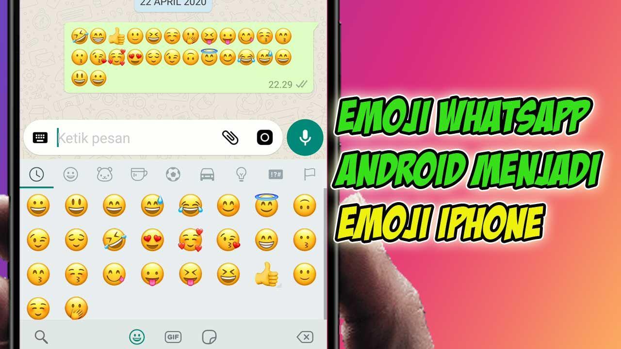 Cara Mengubah Emoji Whatsapp Android Menjadi Emoji Iphone Pesan
