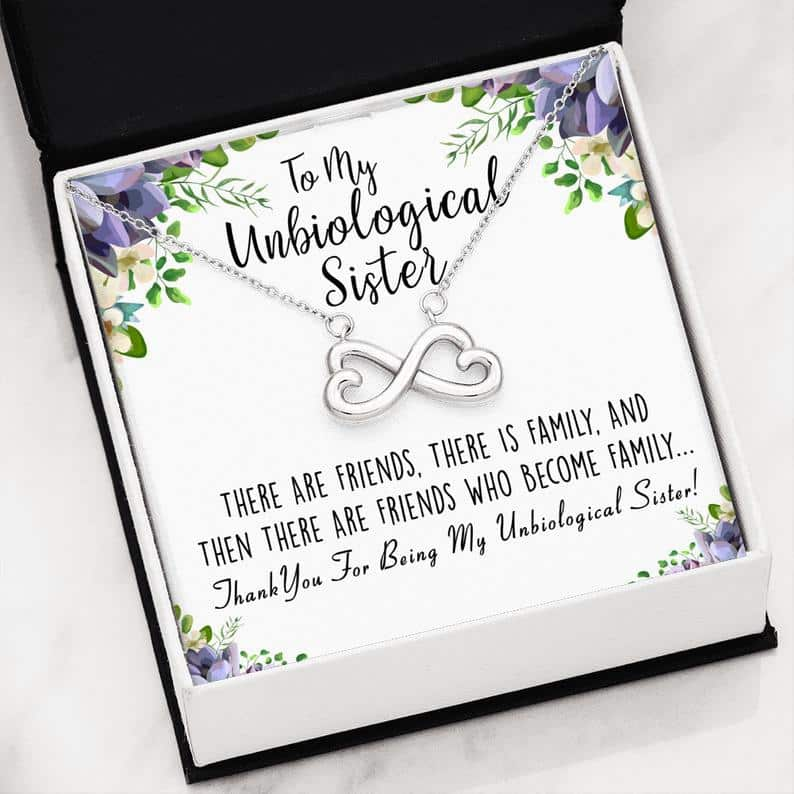 Unbiological Sister Infinity Love Best Gift For Sister Best Friend Gifts Love Gifts
