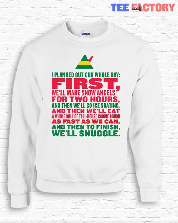 6630ce6f1f Funny Day Planned Elf Movie Quote Christmas Crewneck Sweater Sweatshirt  Hoodie Buddy the Elf Quote X