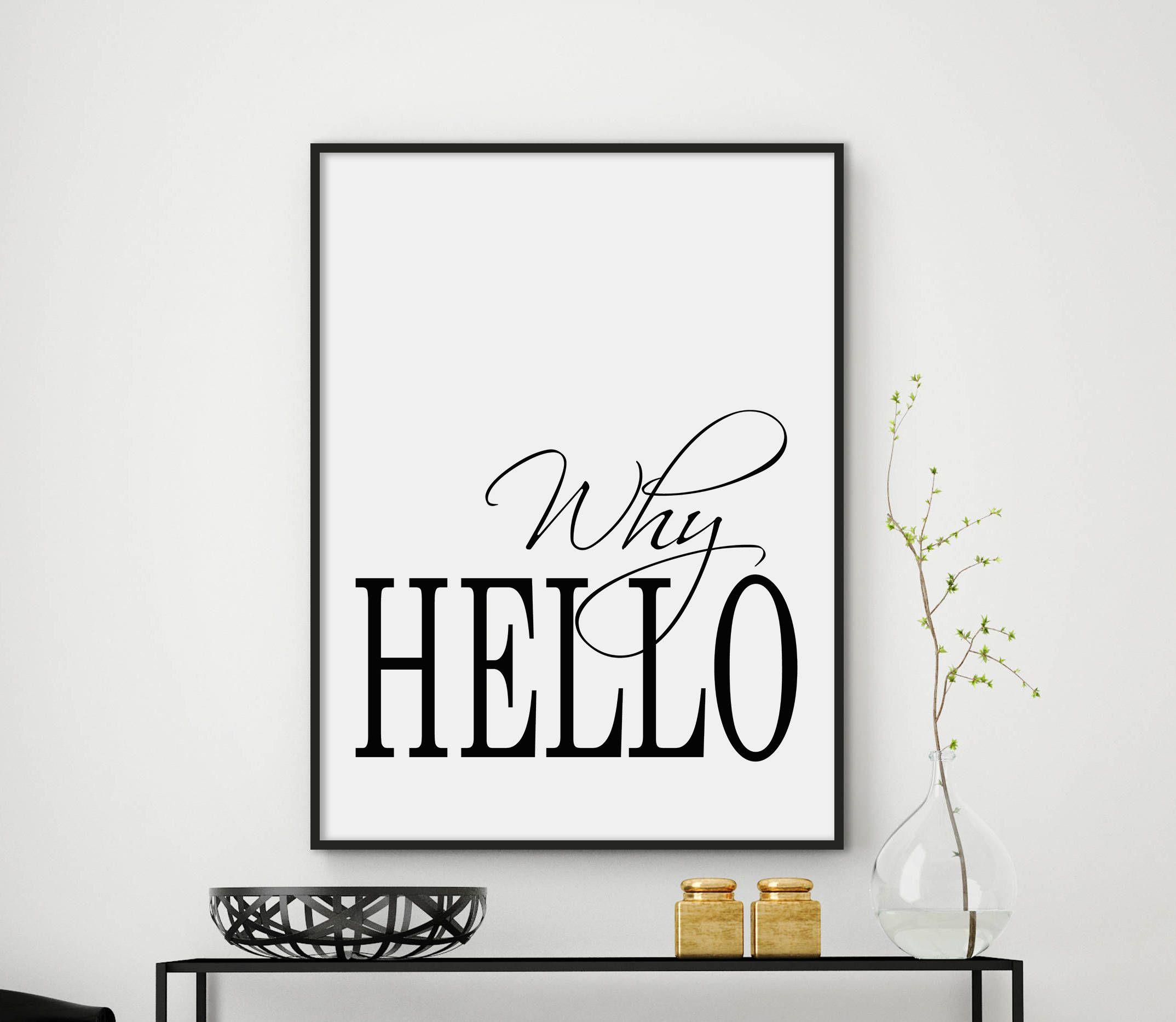 Why Hello Why Hello Print Art Gift Typography Decor Etsy Hello Printable Art Gift Typography Wall Art