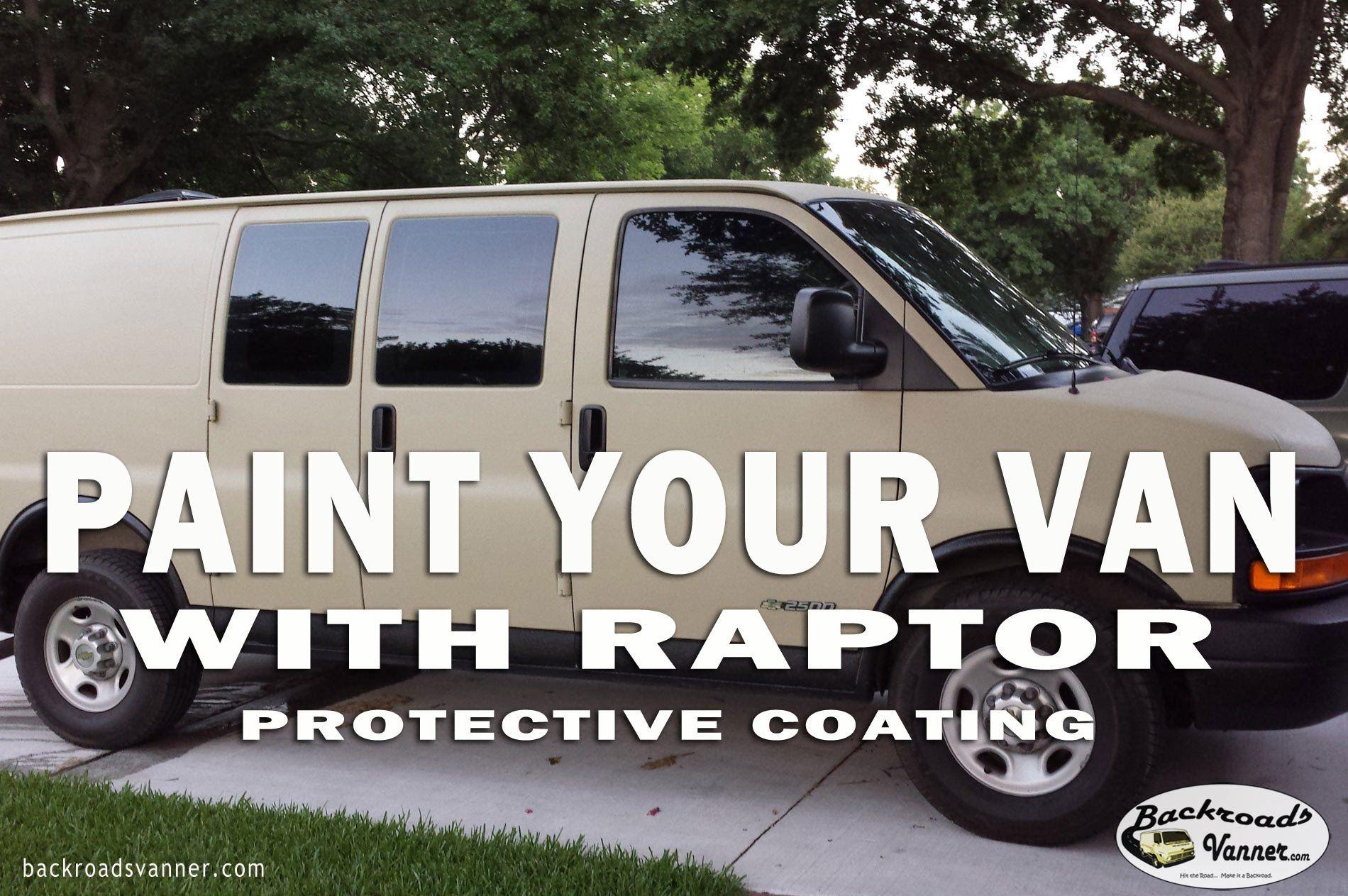Van Life Diy Painting A Camper Van W Raptor Bed Liner Fixing Peeling Paint On A Chevy Van Youtube Chevy Van Van Life Diy Van Life