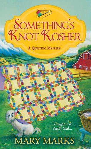 Something's Knot Kosher (2016) (The fourth book in the Quilting ... : quilting mysteries - Adamdwight.com