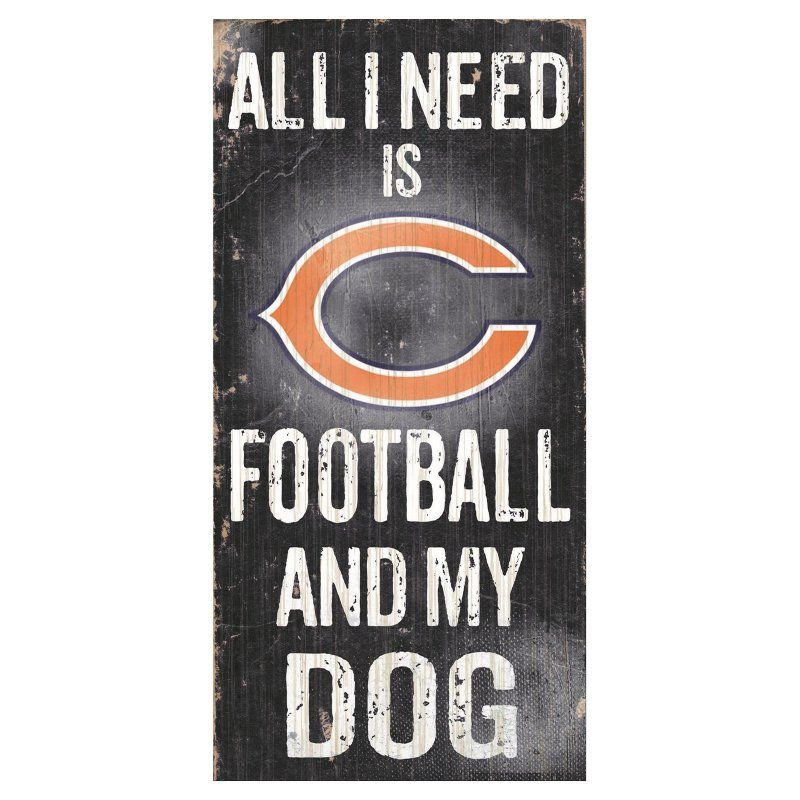 Fan Creations NFL All I Need Is Football And My Dog Sign - N0640-CHI