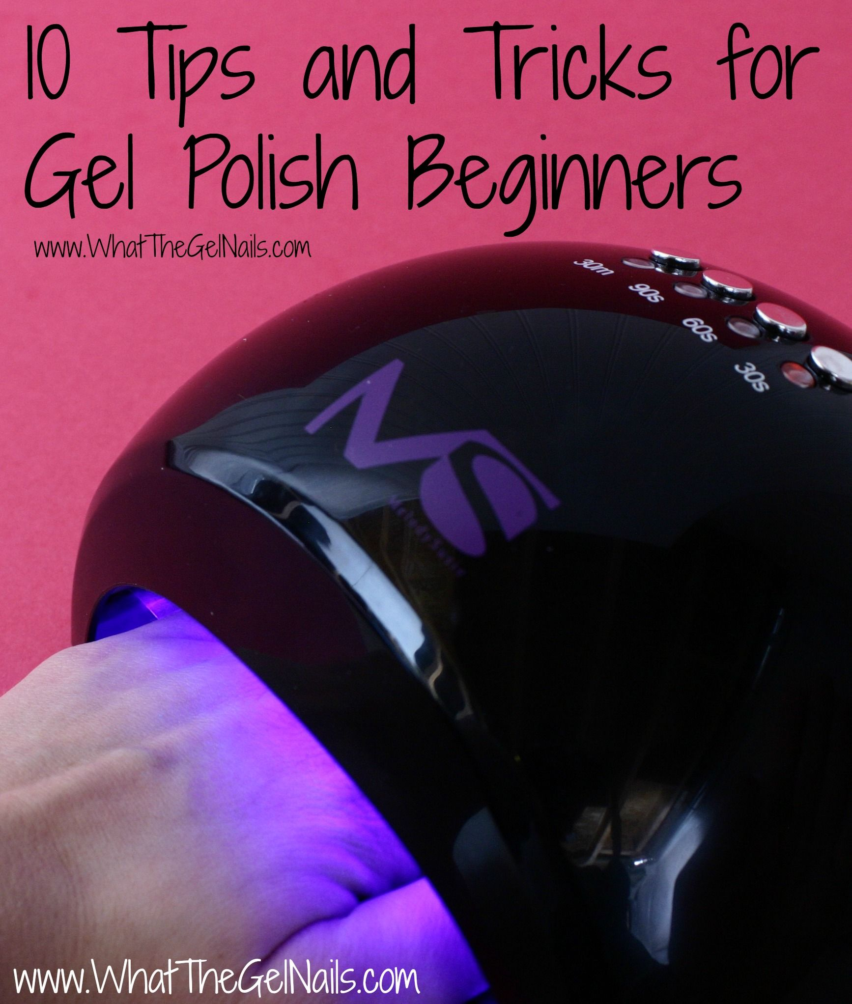 10 Tips and Tricks for Gel Polish Beginners | nails | Pinterest ...