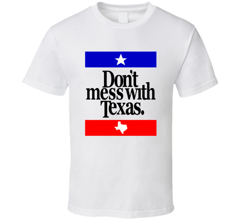 Don't mess with texas country lone star state tx souvenir womens tee t shirts