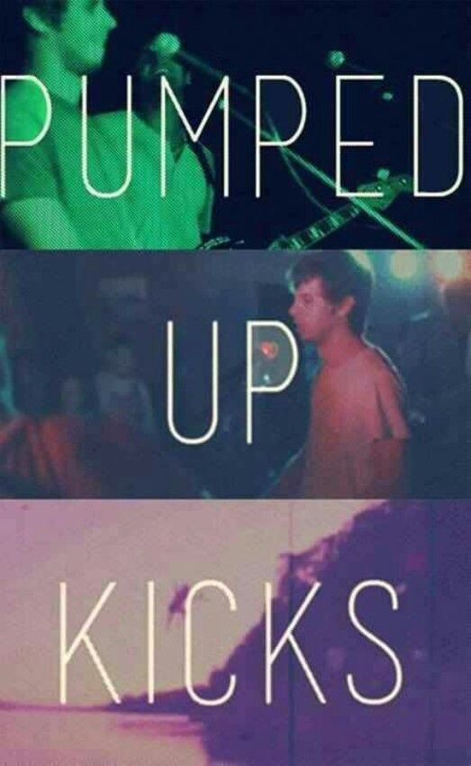 Pumped Up Kicks Foster The People Pumped Up Kicks