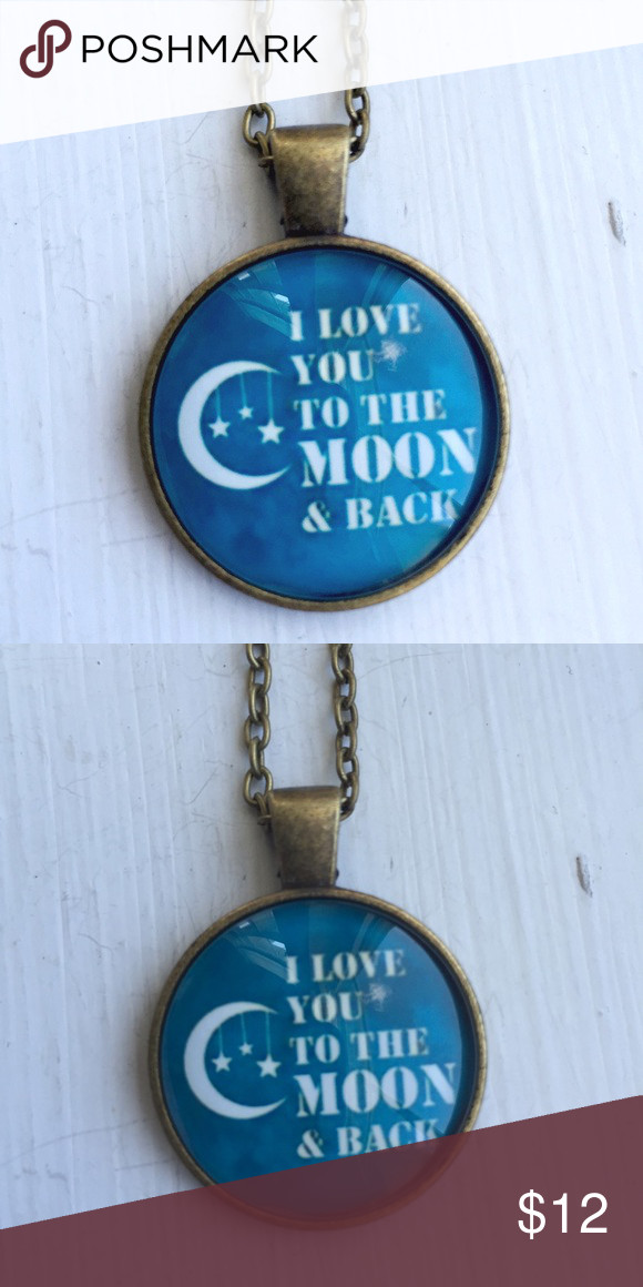 """I Love You To The Moon..."" Cabochon Bronze New ""I Love You To The Moon..."" Cabochon Bronze Necklace New Posherpooch Jewelry Necklaces"