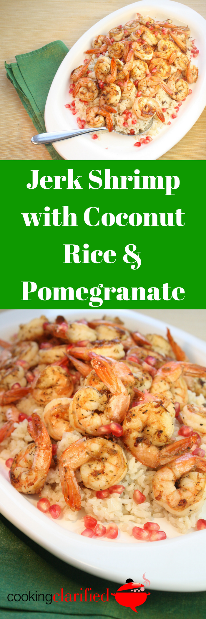 Jerk Shrimp with Coconut Rice & Pomegranate – Cooking Clarified