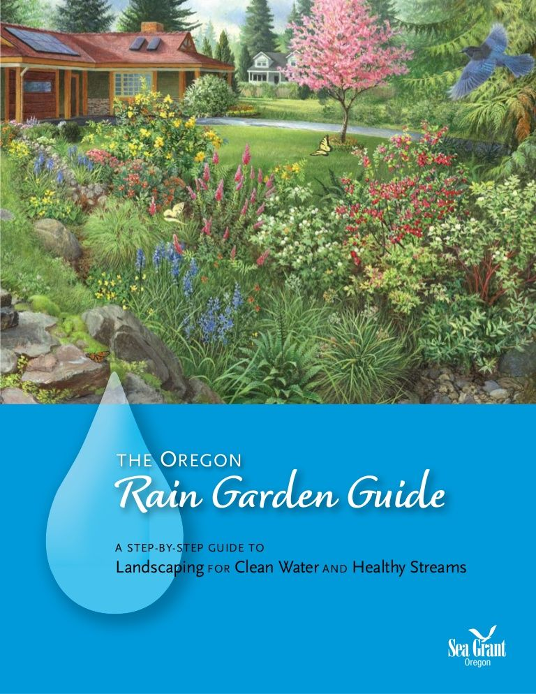 Oregon Rain Garden Guide ` For More Information, Please See Websites Below:  ` Organic